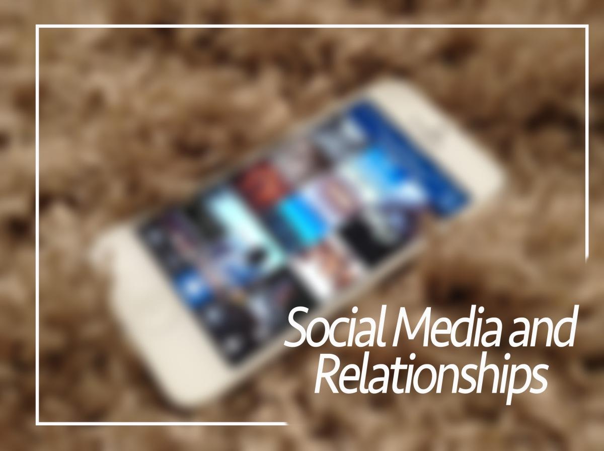 Social Media andRelationships